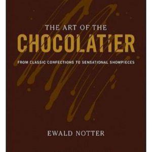 The Art of the Chocolatier - Ewald Notter