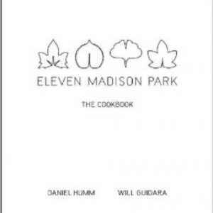 Eleven Madison Park - The Cookbook