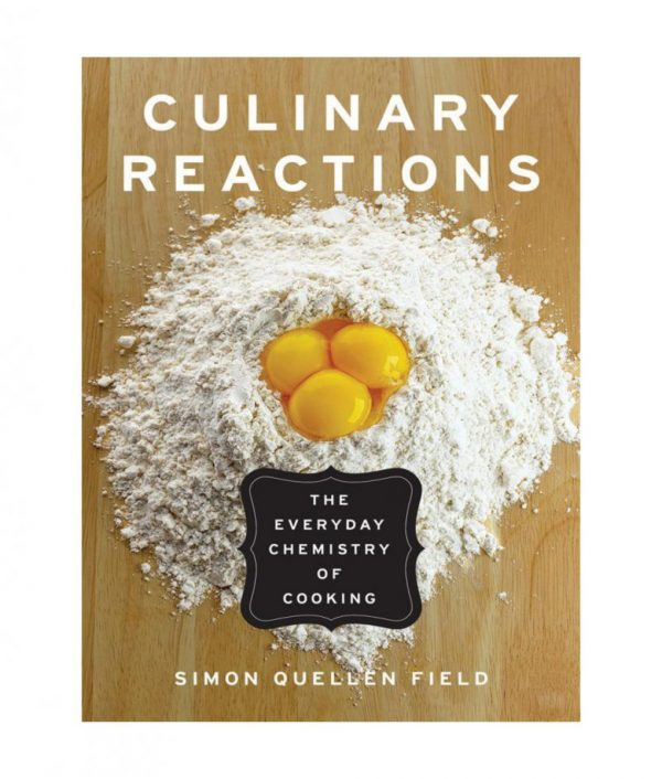 Culinary Reactions - The Everyday Chemistry Of Cooking